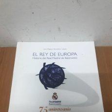 Coleccionismo deportivo: HISTORIA DEL REAL MADRID DE BALONCESTO - EL REY DE EUROPA - 75 ANIVERSARIO. Lote 132396050