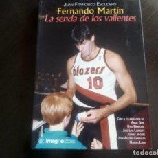 Coleccionismo deportivo - Libro descatalogado Fernando Martin. La senda de los valientes. Juan Francisco Escudero - 132912058