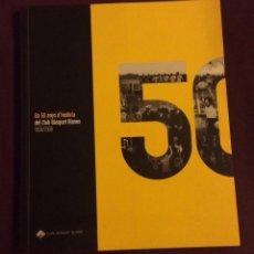 Coleccionismo deportivo: ELS 50 ANYS D'HISTORIA DEL CLUB BASQUET BLANES 1958-2008. Lote 134840638