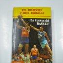 Coleccionismo deportivo: LA FUERZA DEL BASKET. EPI. BRABENDER. FLORES. CORBALAN. CAMPO EDITORIAL 1984. TDK230. Lote 139503794