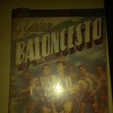Coleccionismo deportivo: BALONCESTO. BASKET BALL. G. GLADMAN. EDITORIAL SINTES QUINTA EDICIÓN. AÑO 1967. RÚSTICA. PÁGINAS 222. Lote 139739774