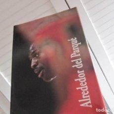Coleccionismo deportivo: ALREDEDOR DEL PARQUE. (BALONCESTO NBA). PRECIOSO LIBRO DE FOTOGRAFIAS DEL GRUPO DORNA. 1991. Lote 140137390