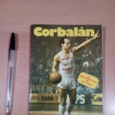 Coleccionismo deportivo: CORBALAN - EL BALONCESTO ES SU VIDA - BUEN ESTADO - VER FOTOS. Lote 146026714