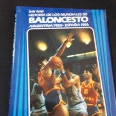 Coleccionismo deportivo: LIBRO HISTORIA DE LOS MUNDIALES DE BALONCESTO ARGENTINA 1950 ESPAÑA 1986 BANCO EXTERIOR. Lote 146717530