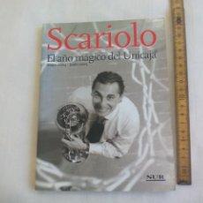 Coleccionismo deportivo: SCARIOLO. EL AÑO MÁGICO DEL UNICAJA. MAYO 2004 JUNIO 2005. EDITA SUR. Lote 146989522
