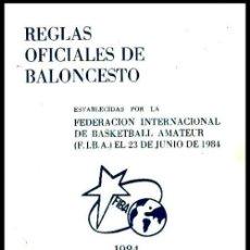 Coleccionismo deportivo: B1839 - REGLAS OFICIALES DE BALONCESTO. FEDERACION INTERNACIONAL DE BASKETBALL AMATEUR. FIBA 1984.. Lote 147519714