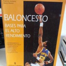 Coleccionismo deportivo: BALONCESTO. BASES PARA EL ALTO RENDIMIENTO - JORDANE / MARTIN / MUY ILUSTRADO. Lote 149591062