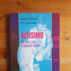 Coleccionismo deportivo: ALTISIMO UN VIAJE CON FERNANDO ROMAY JACOBO RIVERO PUBLICADO POR TURPIAL (2013) 170PP. Lote 152038630