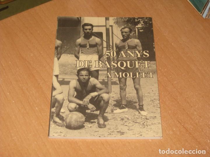 50 ANYS DE BASQUET A MOLLET (Coleccionismo Deportivo - Libros de Baloncesto)