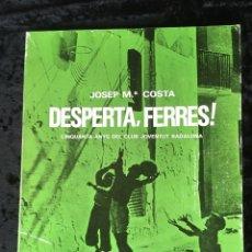 Coleccionismo deportivo: DESPERTA, FERRES! 50 ANYS DEL CLUB JOVENTUT DE BADALONA - JOSEP Mª COSTA - FOTOGRAFIAS. Lote 165628889