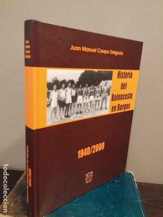 Coleccionismo deportivo: HISTORIA DEL BALONCESTO EN BURGOS 1940- 2000 JUAN MANUEL CRESPO DELGADO. - Foto 2 - 169091148
