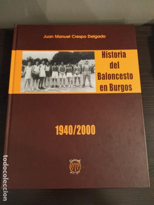 HISTORIA DEL BALONCESTO EN BURGOS 1940- 2000 JUAN MANUEL CRESPO DELGADO. (Coleccionismo Deportivo - Libros de Baloncesto)