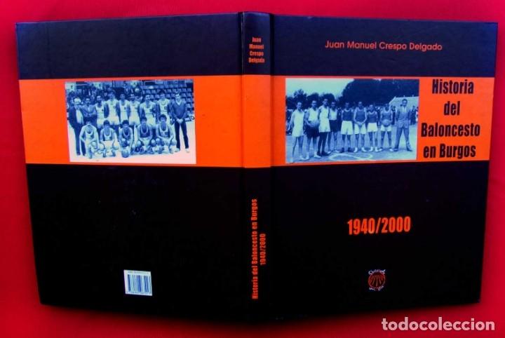 Coleccionismo deportivo: HISTORIA DEL BALONCESTO EN BURGOS. 1940 - 2000. BUEN ESTADO. AÑO: 2005. JUAN MANUEL CRESPO DELGADO. - Foto 2 - 175614040