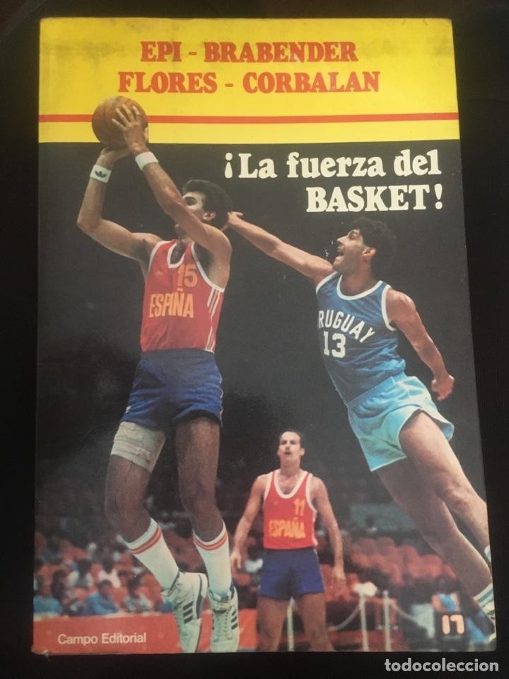 ¡LA FUERZA DEL BASKET! EPI BRADENDER FLORES CORBALAN (Coleccionismo Deportivo - Libros de Baloncesto)