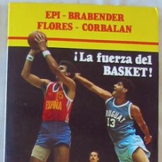 Coleccionismo deportivo: EPI - BRABENDER - FLORES - CORBALAN - ¡LA FUERZA DEL BASKET! - CAMPO ED. 1984 - VER INDICE. Lote 178937726