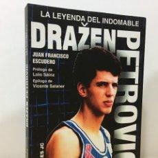 Coleccionismo deportivo: LIBRO DE BASKET - DRAZEN PETROVIC, LA LEYENDA DEL INDOMABLE, DE J.F. ESCUDERO. EDICIONES JC, 2012. Lote 180180788