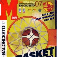 Coleccionismo deportivo: GUÍA DEL BALONCESTO 07 MARCA. LEB-LEB2-EBA-FEMENINAS.. Lote 182180431