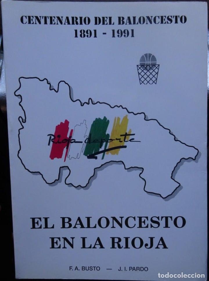 CENTENARIO DEL BALONCESTO 1891-1991. BALONCESTO EN LA RIOJA (Coleccionismo Deportivo - Libros de Baloncesto)