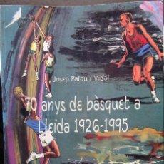 Coleccionismo deportivo: 70 ANYS DE BÀSQUET A LLEIDA 1926-1995. Lote 182181058