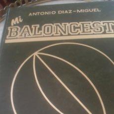 Coleccionismo deportivo: COLECCION MI BALONCESTO DE ANTONIO DIAZ MIGUEL. Lote 182352357