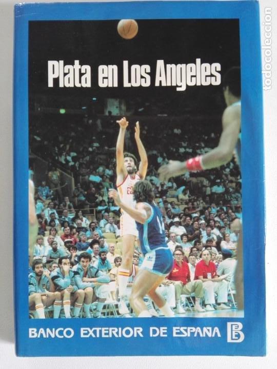 PLATA EN LOS ANGELES POR CARLOS JIMÉNEZ Y MARTÍN TELLO (BANCO EXTERIOR DE ESPAÑA, MADRID 1984) (Coleccionismo Deportivo - Libros de Baloncesto)