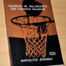 Coleccionismo deportivo: TÉCNICAS DE BALONCESTO - DIEZ CONCEPTOS GANADORES - DE MARYALYCE JEREMIAH - EDITORIAL CECSA - 1982. Lote 184372481