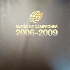 Coleccionismo deportivo: SUEÑO DE CAMPEONES 2006-2009. FEDERACION ESPAÑOLA DE BALONCESTO. Lote 188546603