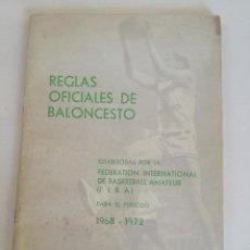 Coleccionismo deportivo: REGLAS OFICIALES DE BALONCESTO 1968-1972 - FEDERACION ESPAÑOLA DE BALONCESTO F.I.B.A. 1972. Lote 189328190