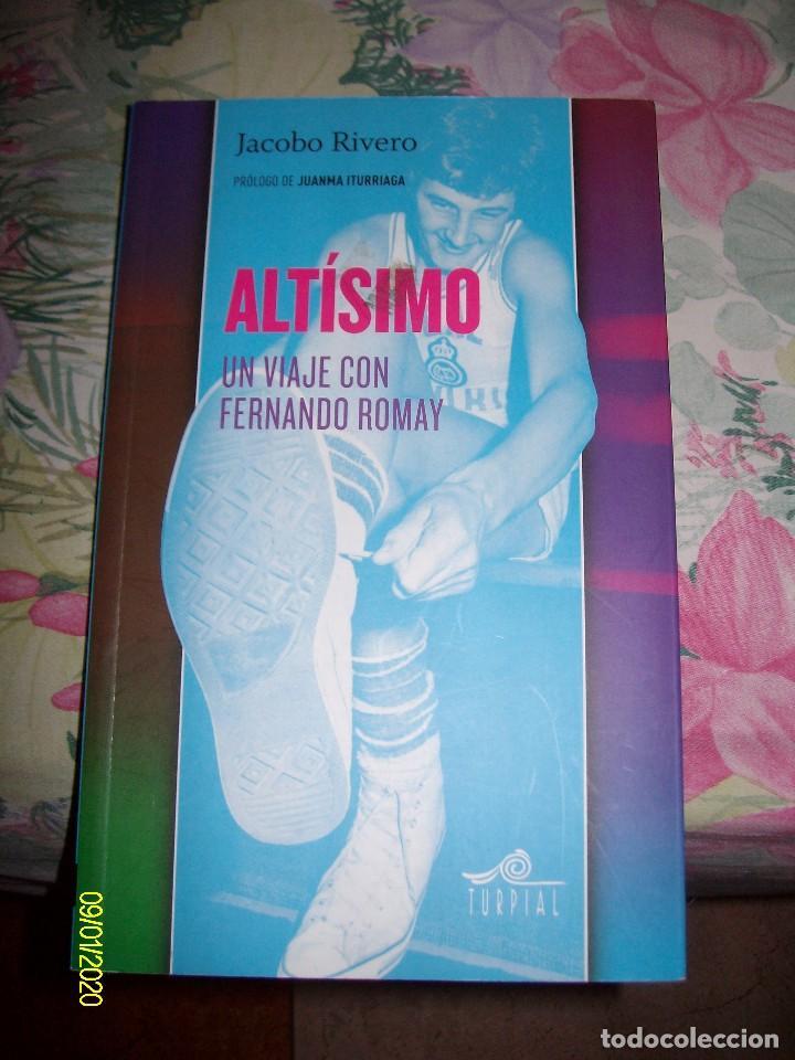 ALTISIMO UN VIAJE CON FERNANDO ROMAY JACOBO RIVERO CON PROLOGO DE JUANMA ITURRIAGA (Coleccionismo Deportivo - Libros de Baloncesto)