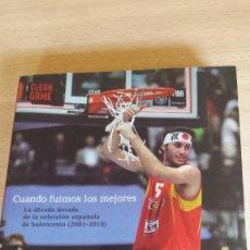 Coleccionismo deportivo: CUANDO FUIMOS LOS MEJORES. LA DÉCADA DORADA DE LA SELECCIÓN ESPAÑOLA DE BALONCESTO (2001-2010) . Lote 190925527