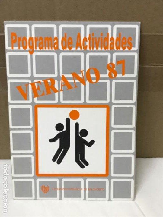 BALONCESTO FEDERACION ESPAÑOLA DE BALONCESTO PROGRAMA DE ACTIVIDADES VERANO 1987 BASKET (Coleccionismo Deportivo - Libros de Baloncesto)