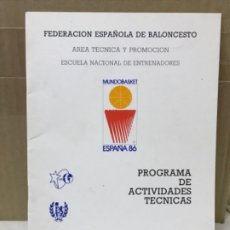 Coleccionismo deportivo: BALONCESTO FEDERACION ESPAÑOLA DE BALONCESTO PROGRAMA DE ACTIVIDADES TECNICAS MUNDOBASKER ESPAÑA 86 . Lote 191244238