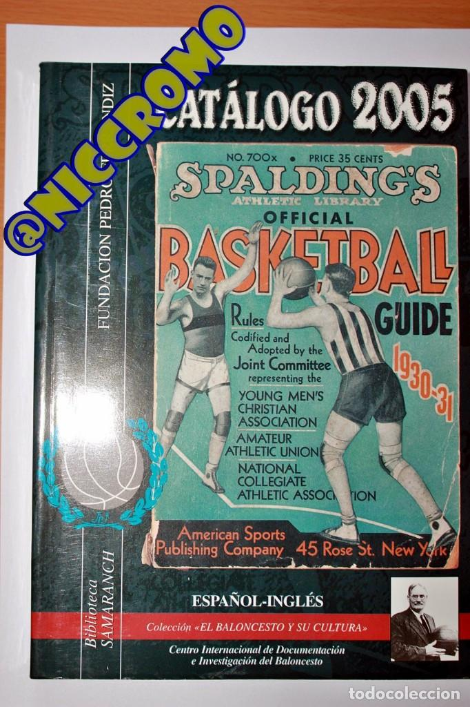 FUNDACIÓN PEDRO FERRANDIZ CATÁLOGO 2005 BALONCESTO BIBLIOTECA SAMARANCH 590 PAGINAS NICCROMO (Coleccionismo Deportivo - Libros de Baloncesto)
