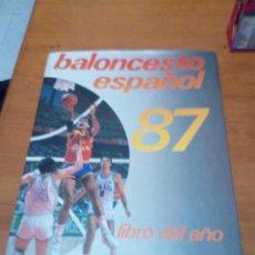 Coleccionismo deportivo: BALONCESTO ESPAÑOL 87 LIBRO DEL AÑO. BBB7. Lote 192819086
