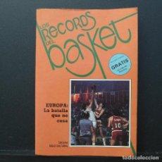 Coleccionismo deportivo: LOS RECORDS DEL BASQUET - EUROPA LA BATALLA QUE NO CESA. Lote 193618885