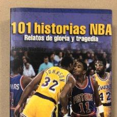 Coleccionismo deportivo: 101 HISTORIAS NBA, RELATOS DE GLORIA Y TRAGEDIA. GONZALO VÁZQUEZ. EDICIONES JC 2013.. Lote 195764256