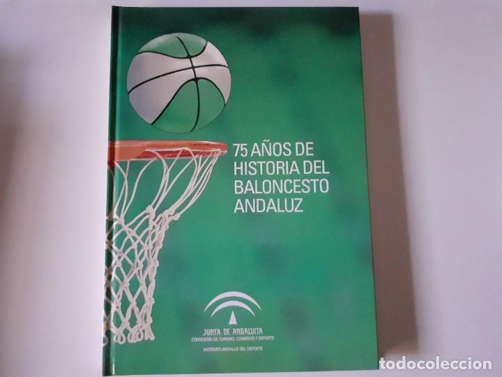 LIBRO 75 AÑOS DE HISTORIA DEL BALONCESTO ANDALUZ EDITADO POR LA JUNTA DE ANDALUCÍA Y FEDERACIÓN AND (Coleccionismo Deportivo - Libros de Baloncesto)