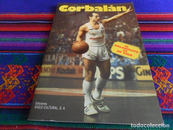 REAL MADRID CORBALÁN EL BALONCESTO ES SU VIDA. EDICIONES SIGLO CULTURAL 1986. 31 PGNS ILUSTRADAS. (Coleccionismo Deportivo - Libros de Baloncesto)