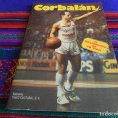 Coleccionismo deportivo: REAL MADRID CORBALÁN EL BALONCESTO ES SU VIDA. EDICIONES SIGLO CULTURAL 1986. 31 PGNS ILUSTRADAS.. Lote 197119575