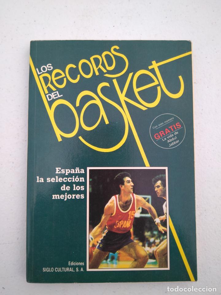 LOS RECORDS DEL BASKET, ESPAÑA LA SELECCION DE LOS MEJORES - ED. SIGLO CULTURAL - 1986 - 85 PAGINAS (Coleccionismo Deportivo - Libros de Baloncesto)