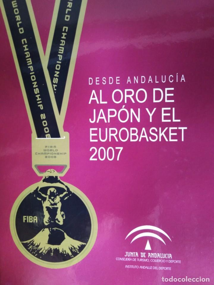 DESDE ANDALUCIA AL ORO DE JAPON Y EL EUROBASKET 2007. (Coleccionismo Deportivo - Libros de Baloncesto)