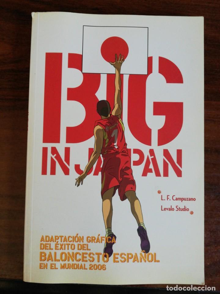 BIG IN JAPAN. L.F. CAMPUZANO - ADAPTACIÓN GRÁFICA DEL ÉXITO DEL BALONCESTO ESPAÑOL MUNDIAL 2006. (Coleccionismo Deportivo - Libros de Baloncesto)