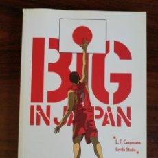Coleccionismo deportivo: BIG IN JAPAN. L.F. CAMPUZANO - ADAPTACIÓN GRÁFICA DEL ÉXITO DEL BALONCESTO ESPAÑOL MUNDIAL 2006.. Lote 215084935