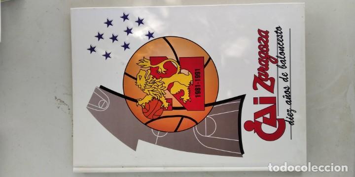 CAI ZARAGOZA DIEZ AÑOS DE BALONCESTO 1981 - 1991 GRAVOL 4 (Coleccionismo Deportivo - Libros de Baloncesto)