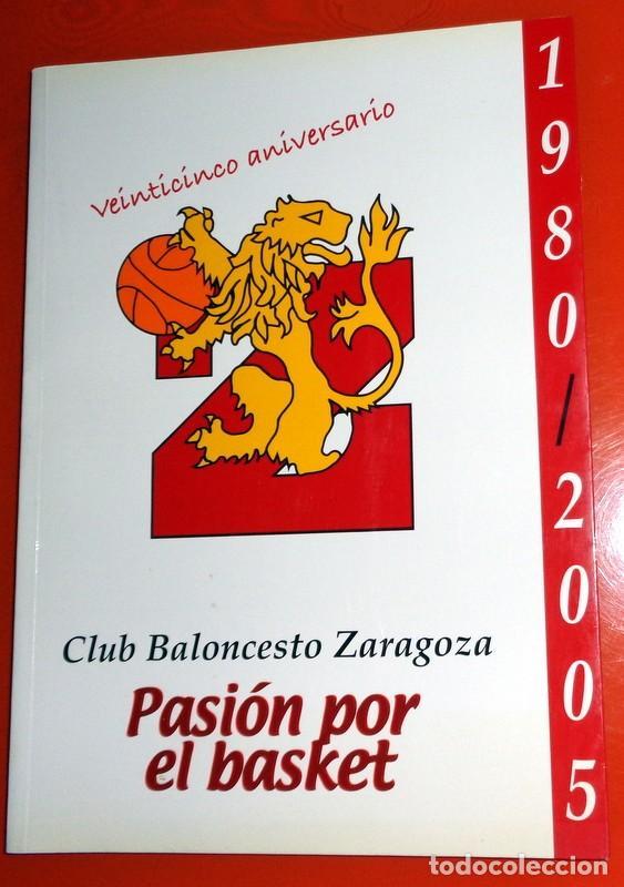 LIBRO BALONCESTO ZARAGOZA BASKETBALL CAI - 25 ANIVERSARIO - 1980-2005 - HISTORIA DEL CLUB BASKET (Coleccionismo Deportivo - Libros de Baloncesto)
