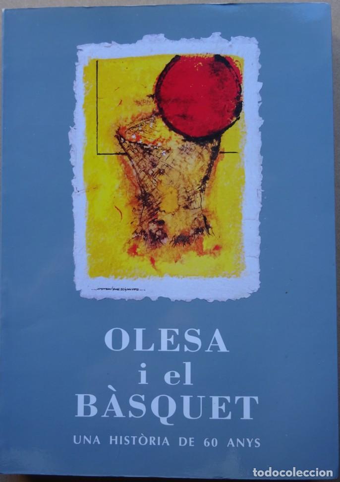 OLESA I EL BÀSQUET. UNA HISTÒRIA DE 60 ANYS (Coleccionismo Deportivo - Libros de Baloncesto)