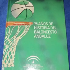 Coleccionismo deportivo: 75 AÑOS DE HISTORIA DEL BALONCESTO ANDALUZ - JUNTA DE ANDALUCÍA (2006). Lote 218058136