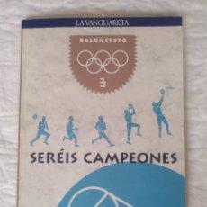Coleccionismo deportivo: BALONCESTO. GUÍA DEPORTES OLÍMPICOS. SERÉIS CAMPEONES 3. LA VANGUARDIA. LIBRO. Lote 218396985