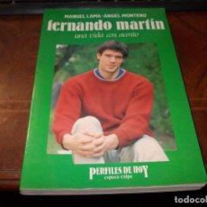Coleccionismo deportivo: FERNANDO MARTÍN UNA VIDA CON ACENTO, MANUEL LAMA - ANGEL MONTERO. ESPASA CALPE 1.990. Lote 218636523