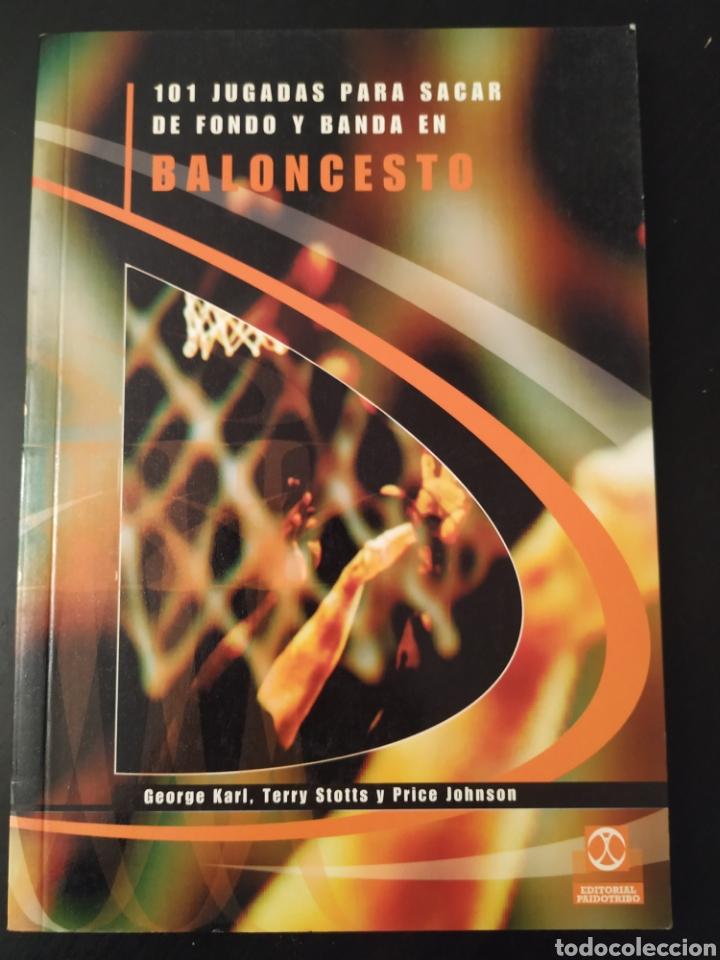 LIBRO.101 JUGADAS PARA SACAR DE FONDO Y BANDA EN BALONCESTO.GEORGE KARL,TERRY STOTTS,PRICE JOHNSON (Coleccionismo Deportivo - Libros de Baloncesto)